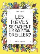 Couverture du livre « Les rêves se cachent-ils sous ton oreiller ? » de Anne Terral et Amelie Fontaine aux éditions Autrement