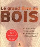 Couverture du livre « Le grand livre du bois » de Collectif aux éditions Place Des Victoires