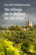 Couverture du livre « Un village de la Drôme en héritage » de Eric Deverrewaere aux éditions Yvelinedition