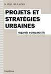 Couverture du livre « Projets et stratégies urbaines ; regards comparatifs » de Bourdin/Prost aux éditions Parentheses