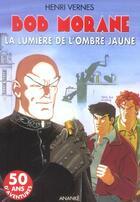 Couverture du livre « Bob Morane ; la lumière de l'ombre jaune » de Henri Vernes aux éditions Ananke