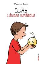 Couverture du livre « Cliky ; l'énigme numérique » de Virginie Tyou et Marie-Aline Bawin aux éditions Ker Editions