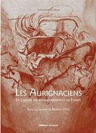 Couverture du livre « Les Aurignaciens ; la culture des hommes modernes en Europe » de Collectif et Marcel Otte aux éditions Errance