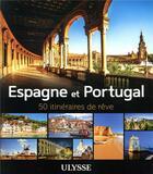Couverture du livre « Espagne et Portugal (édition 2019) » de Collectif Ulysse aux éditions Ulysse
