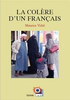 Couverture du livre « La colère d'un français » de Maurice Vidal aux éditions Riposte Laique