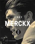 Couverture du livre « 1969 ; l'année Eddy Merckx » de Johny Vansevenant aux éditions Editions Racine