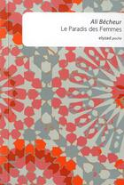 Couverture du livre « Le paradis des femmes » de Ali Becheur aux éditions Elyzad