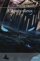 Couverture du livre « L'après-dieux » de Duval Maelig aux éditions Griffe D'encre