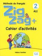 Couverture du livre « Zigzag T.2 ; méthode de français ; FLE ; A1.2 ; cahier d'activités (édition 2018) » de Helene Vanthier aux éditions Cle International