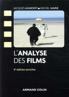 Couverture du livre « L'analyse des films (4e édition) » de Jacques Aumont et Michel Marie aux éditions Armand Colin
