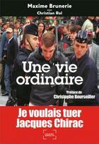 Couverture du livre « Une vie ordinaire » de Maxime Brunerie et Christian Rol aux éditions Denoel