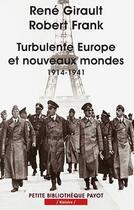 Couverture du livre « Turbulente europe et nouveaux mondes - 1914-1941 » de Girault/Frank aux éditions Payot