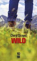 Couverture du livre « Wild » de Cheryl Strayed aux éditions 10/18