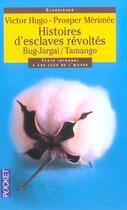 Couverture du livre « Histoires d'esclaves révoltés ; Bug-Jargal ; Tamango » de Victor Hugo et Prosper Merimee aux éditions Pocket