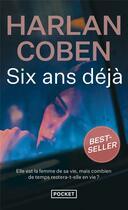 Couverture du livre « Six ans déjà » de Harlan Coben aux éditions Pocket