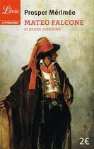 Couverture du livre « Mateo Falcone » de Prosper Merimee aux éditions J'ai Lu