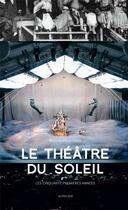 Couverture du livre « Le Théâtre du Soleil ; les cinquante premières années » de Beatrice Picon-Vallin aux éditions Actes Sud