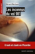 Couverture du livre « Les inconnus du vol 981 » de Gerard Bertuzzi aux éditions Ravet-anceau