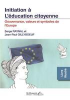 Couverture du livre « Gouvernance, valeurs et symboles de l'Europe » de Serge Raynal et Jean-Paul Gillyboeuf aux éditions Saint Honore Editions