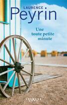 Couverture du livre « Une toute petite minute » de Laurence Peyrin aux éditions Calmann-levy