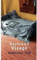 Couverture du livre « Intérieur sud » de Bertrand Visage aux éditions Points