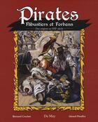 Couverture du livre « Pirates, flibustiers et forbans ; des origines au XXI siècle » de Gerard Piouffre et Bernard Crochet aux éditions Du May
