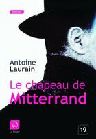 Couverture du livre « Le chapeau de Mitterrand » de Antoine Laurain aux éditions Editions De La Loupe