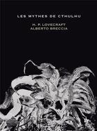 Couverture du livre « Les mythes de Cthulhu » de Howard Phillips Lovecraft et Alberto Breccia aux éditions Rackham