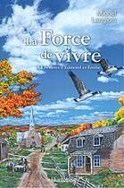 Couverture du livre « La force de vivre t.1 ; le rêve d'Edmond » de Michel Langlois aux éditions Hurtubise