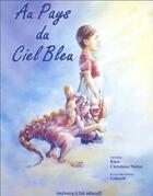Couverture du livre « Au pays du ciel bleu » de Kaya et Christiane Muller aux éditions Univers/cite Mikael
