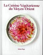 Couverture du livre « La cuisine végétarienne du Moyen-Orient » de Salma Hage aux éditions Phaidon