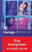 Couverture du livre « The Interpreter (Mills & Boon Vintage Intrigue) » de Raeanne Thayne aux éditions Mills & Boon Series