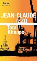 Couverture du livre « Total khéops » de Jean-Claude Izzo aux éditions Gallimard
