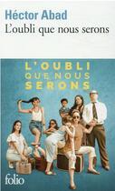 Couverture du livre « L'oubli que nous serons » de Hector Abad aux éditions Gallimard