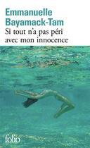 Couverture du livre « Si tout n'a pas péri avec mon innocence » de Emmanuelle Bayamack-Tam aux éditions Gallimard