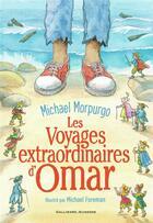 Couverture du livre « Les voyages extraordinaires d'Omar » de Michael Morpurgo et Michael Foreman aux éditions Gallimard-jeunesse