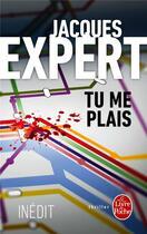 Couverture du livre « Tu me plais » de Jacques Expert aux éditions Lgf