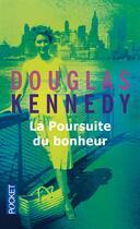 Couverture du livre « La poursuite du bonheur » de Douglas Kennedy aux éditions Pocket