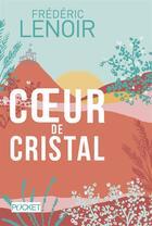 Couverture du livre « Coeur de cristal » de Frederic Lenoir aux éditions Pocket