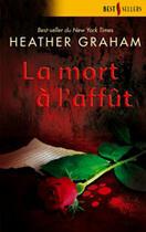 Couverture du livre « La Mort A L'Affut » de Heather Graham aux éditions Harlequin