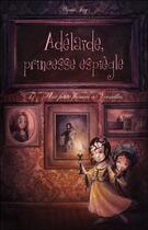 Couverture du livre « Adelaïde, princesse espiègle » de Annie Jay aux éditions Eveil Et Decouvertes