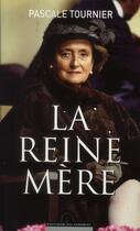 Couverture du livre « La reine mère » de Pascale Tournier aux éditions Editions Du Moment
