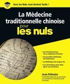 Couverture du livre « La médecine traditionnelle chinoise pour les nuls » de Jean Pelissier aux éditions First