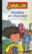 Couverture du livre « Mystère et chocolat » de Jean-Louis Besson et Jean Alessandrini aux éditions Bayard Jeunesse