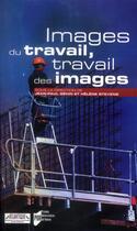 Couverture du livre « Images du travail, travail des images » de Jean-Paul Gehin et Helene Stevens aux éditions Pu De Rennes