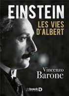 Couverture du livre « Einstein ; les vies d'Albert » de Vincenzo Barone aux éditions De Boeck Superieur
