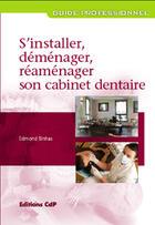 Couverture du livre « S'installer, aménager, réaménager son cabinet dentaire » de Collectif aux éditions Cahiers De Protheses
