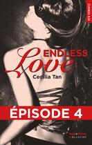Couverture du livre « Endless love t.4 » de Cecilia Tan aux éditions Blanche