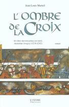 Couverture du livre « L'ombre de la croix ; et dieu reconnaitra les siens ; 3e epoque » de Jean-Louis Marteil aux éditions L'hydre