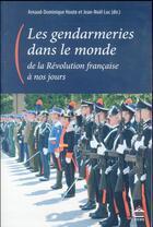 Couverture du livre « Gendarmeries dans le monde de la Révolution à nos jours » de Jean-Noel Luc aux éditions Pu De Paris-sorbonne